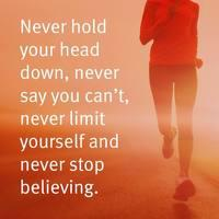Never_20hold_20your_20head_20down_2C_20never_20say_20you_20can_t_2C_20never_20limit_20yourself_20and_20never_20stop_20believing..jpg