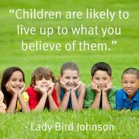 Children_20are_20likely_20to_20live_20up_20to_20what_20you_20believe_20of_20them_20-_20Lady_20Bird_20Johnson.jpg