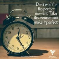 Don_t_20wait_20for_20the_20perfect_20moment._20Take_20the_20moment_20and_20make_20it_20perfect..jpg